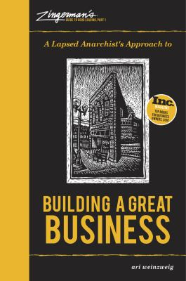 A Lapsed Anarchist's Guide to Building a Great Business