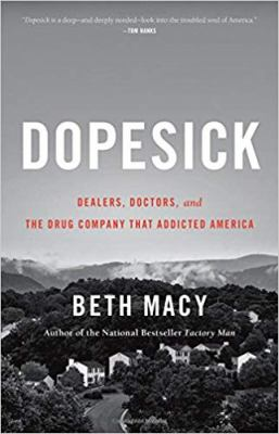 Dopesick: Dealers, Doctors, and the Drug Company the Addicted America