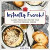Go to record Instantly French! : classic French recipes for your electr...